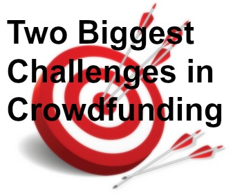 Two of the Biggest Crowdfunding Challenges