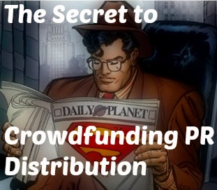 The Secret to Crowdfunding PR Distribution