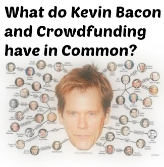What do Kevin Bacon and Crowdfunding have in Common?