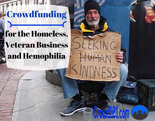 Non-Profit Crowdfunding for the Homeless, Veteran businesses and Hemophilia