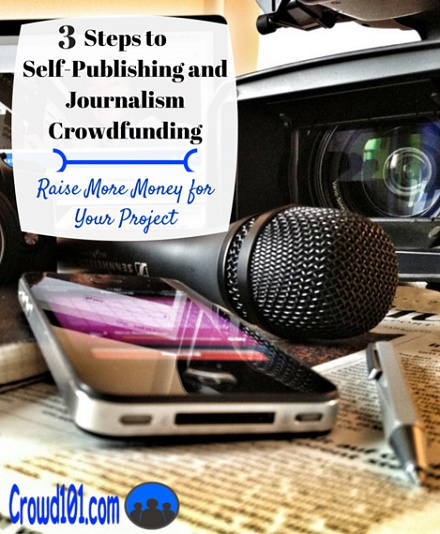 3 Steps to Self-Publishing and Journalism Crowdfunding