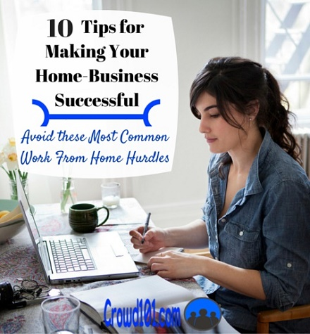 Top 10 Tips For How To Work From Home Crowd 101