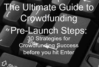The Ultimate Guide of Easy Crowdfunding Pre-Launch Steps