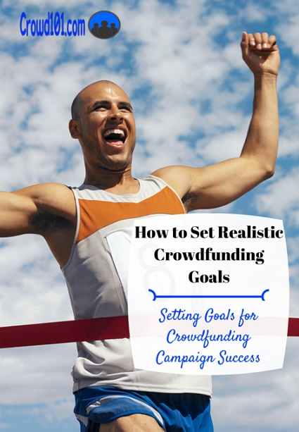 How to Set Realistic Crowdfunding Goals [To Raise More Money]