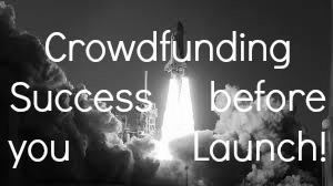 Pre-launch Crowdfunding Steps