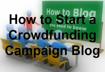 start a crowdfunding campaign blog