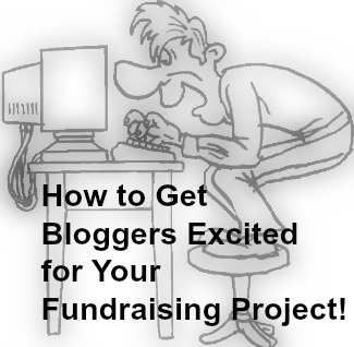 How to Get Bloggers Excited for Your Fundraising Project