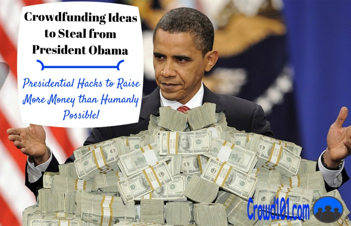 5 Crowdfunding Ideas to Steal from President Obama