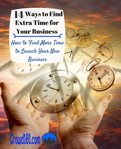 14 Ways to Find Extra Time for your Business Idea