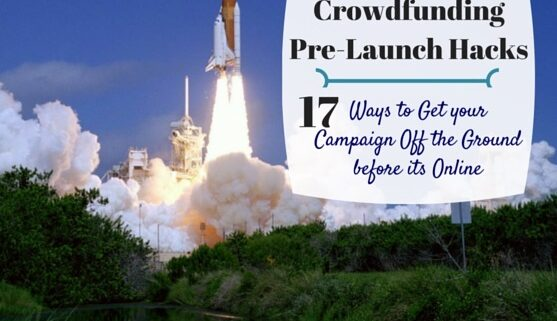 crowdfunding pre-launch crowdfunding campaign hacks