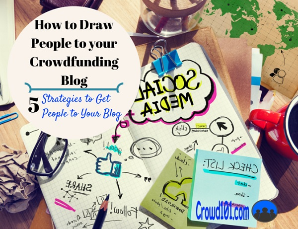 How to Draw People to Your Crowdfunding Blog