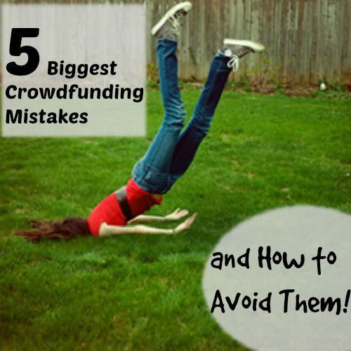 crowdfunding mistakes and how to avoid them