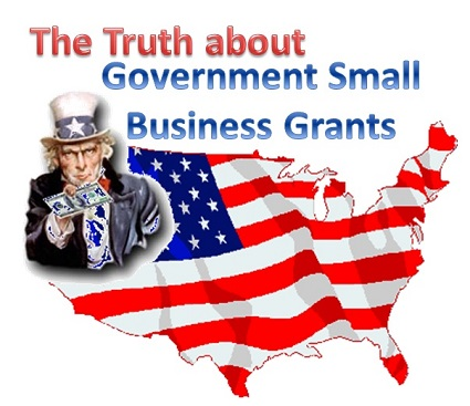 The Truth about Government Small Business Grants