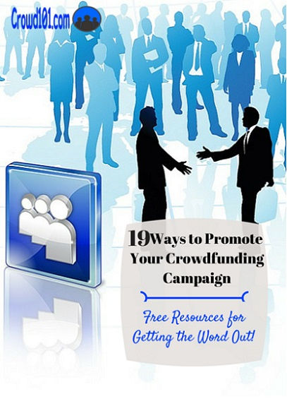 19 Ways to Promote Your Crowdfunding Campaign