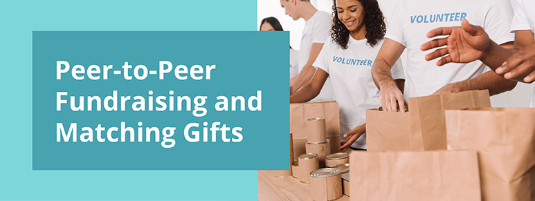 Peer-to-Peer Fundraising and Matching Gifts