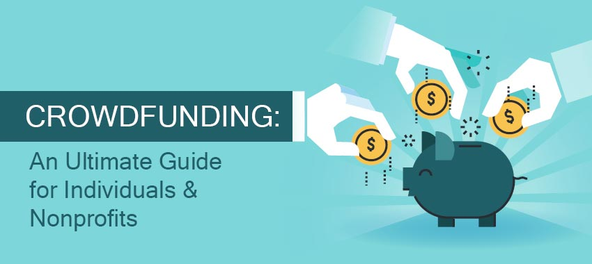 The ultimate crowdfunding guide, from what is crowdfunding to which platforms to choose!