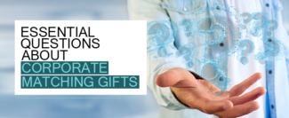 11 Essential Questions About Corporate Matching Gifts