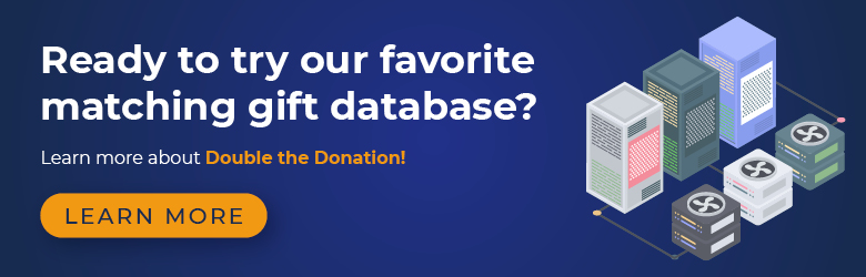 Check out our favorite from our matching gift database reviews: Double the Donation.