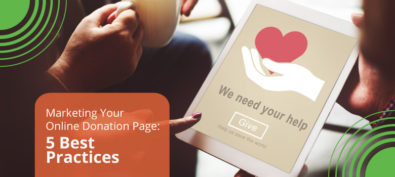 Marketing Your Online Donation Page: 5 Best Practices