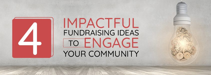 Check out these four impactful fundraising ideas to boost community engagement.