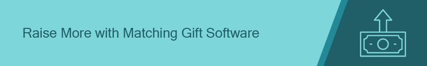 Raise more from the top matching gift programs using matching gift software.
