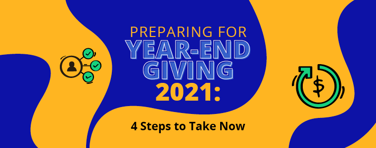 Preparing for Year-End Giving 2021: 4 Steps to Take Now
